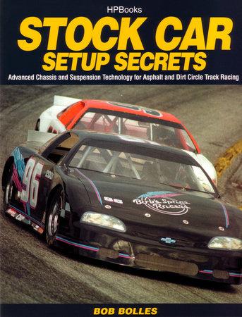 Stock Car Setup Secrets HP1401 by Bob Bolles | Penguin Random