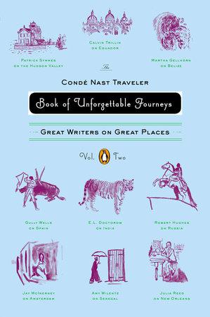 The Conde Nast Traveler Book of Unforgettable Journeys: Volume II