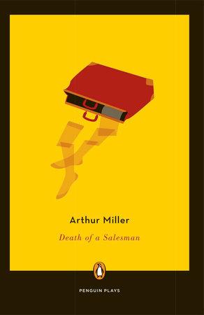 Death Of A Salesman By Arthur Miller Penguin Random House Canada