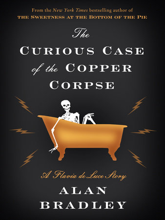The Curious Case of the Copper Corpse: A Flavia de Luce Story