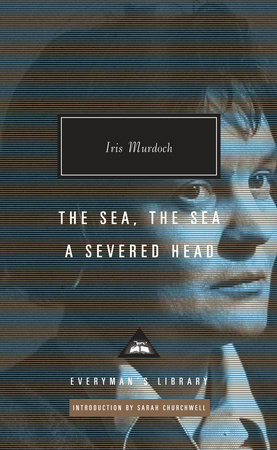The Sea, the Sea; A Severed Head