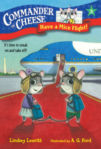 Book cover for Commander in Cheese #3: Have a Mice Flight!