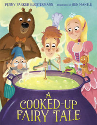 Cover of A Cooked-Up Fairy Tale cover