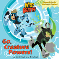 Book cover for Go, Creature Powers! (Wild Kratts)