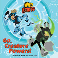 Cover of Go, Creature Powers! (Wild Kratts) cover