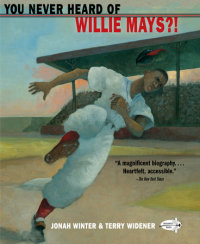 Cover of You Never Heard of Willie Mays?!