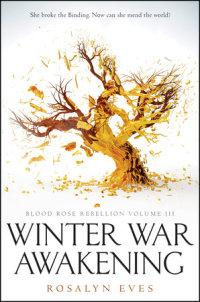 Book cover for Winter War Awakening (Blood Rose Rebellion, Book 3)