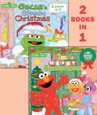 Book cover for Elmo\'s Merry Christmas/Oscar\'s Grouchy Christmas (Sesame Street)