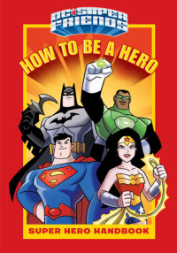 Book cover for How to Be a Hero (DC Super Friends)
