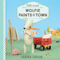 Book cover for Little Wood: Wolfie Paints the Town