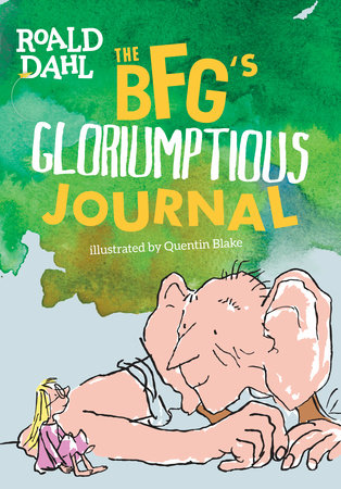 The BFG's Gloriumptious Journal