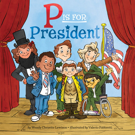 P Is for President