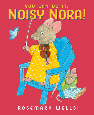 You Can Do It, Noisy Nora!