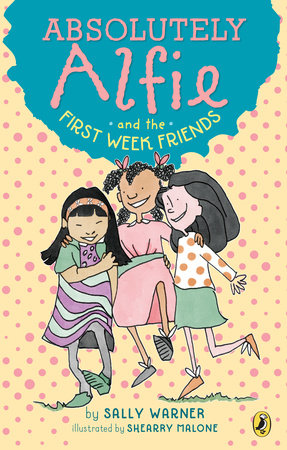 Absolutely Alfie and the First Week Friends