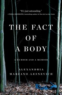 Cover of The Fact of a Body: A Murder and a Memoir