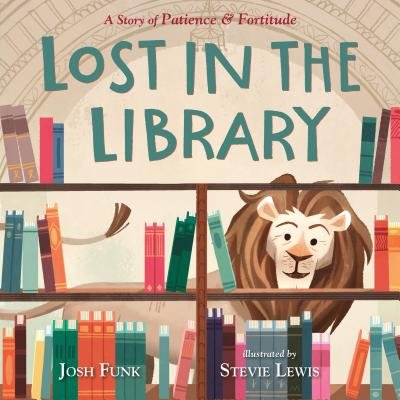 Cover of Lost in the Library: A Story of Patience & Fortitude