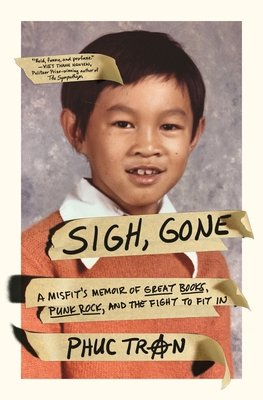 Cover of Sigh, Gone: A Misfit's Memoir of Great Books, Punk Rock, and the Fight to Fit in