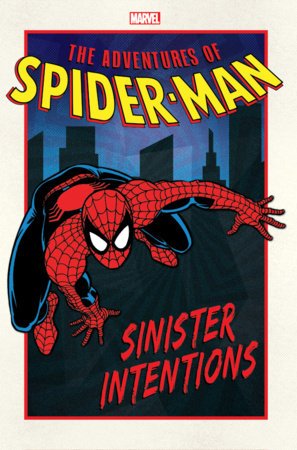ADVENTURES OF SPIDER-MAN: SINISTER INTENTIONS GN-TPB