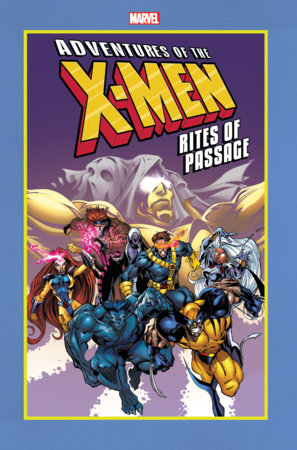 ADVENTURES OF THE X-MEN: RITES OF PASSAGE GN-TPB