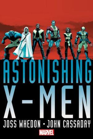 ASTONISHING X-MEN BY WHEDON & CASSADAY OMNIBUS HC CASSADAY UNSTOPPABLE COVER [NE W PRINTING]