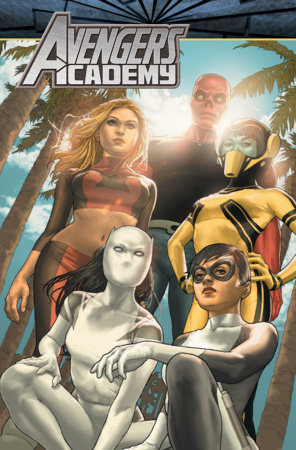 AVENGERS ACADEMY: THE COMPLETE COLLECTION VOL. 3 TPB