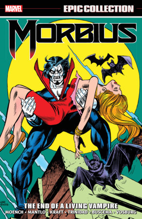 MORBIUS EPIC COLLECTION: THE END OF A LIVING VAMPIRE TPB