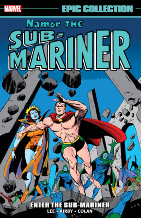 NAMOR, THE SUB-MARINER EPIC COLLECTION: ENTER THE SUB-MARINER TPB
