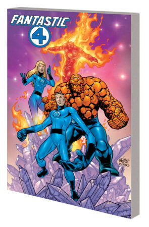 FANTASTIC FOUR: HEROES RETURN - THE COMPLETE COLLECTION VOL. 3 TPB