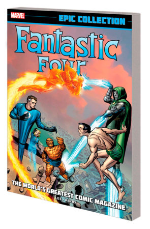 FANTASTIC FOUR EPIC COLLECTION: WORLD'S GREATEST COMIC MAGAZINE TPB [NEW PRINTING]