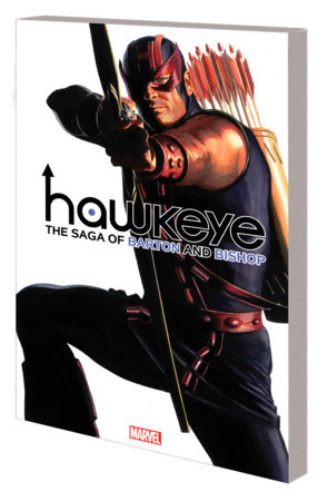 HAWKEYE BY FRACTION & AJA: THE SAGA OF BARTON AND BISHOP TPB ALEX ROSS COVER