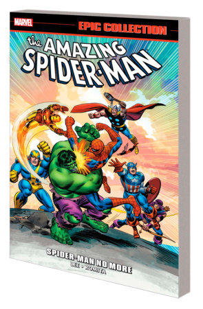 AMAZING SPIDER-MAN EPIC COLLECTION: SPIDER-MAN NO MORE TPB [NEW PRINTING]