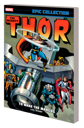 THOR EPIC COLLECTION: TO WAKE THE MANGOG TPB [NEW PRINTING]