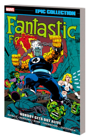 FANTASTIC FOUR EPIC COLLECTION: NOBODY GETS OUT ALIVE TPB