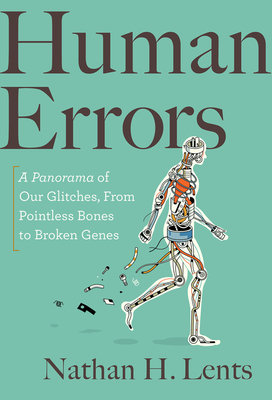 Cover of Human Errors: A Panorama of Our Glitches, from Pointless Bones to Broken Genes