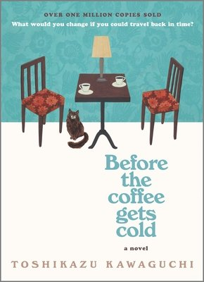 Cover of Before the Coffee Gets Cold
