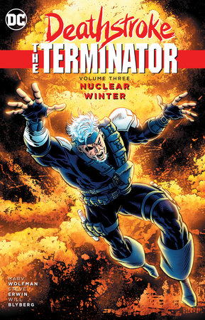 Deathstroke, The Terminator Vol. 3: Nuclear Winter