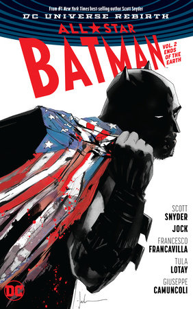 All Star Batman Vol. 2: Ends of the Earth