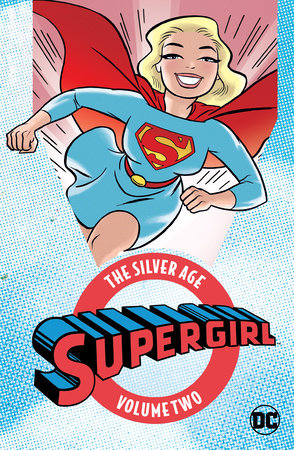 Supergirl: The Silver Age Vol. 2