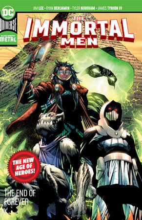 The Immortal Men: The End of Forever (New Age of Heroes)