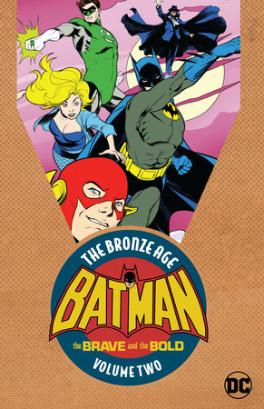 Batman: The Brave & the Bold: The Bronze Age Vol. 2