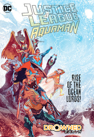 Justice League/Aquaman: Drowned Earth | Penguin Random House