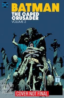 Batman: The Caped Crusader Vol. 3