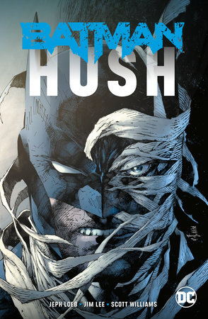 Batman Hush New Edition By Jeph Loeb Penguin Random House Canada