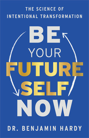 Be Your Future Self Now