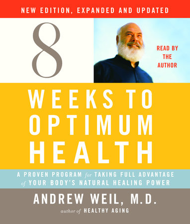 Eight Weeks to Optimum Health, New Edition, Updated and Expanded