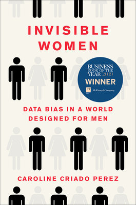 Cover of Invisible Women: Data Bias in a World Designed for Men