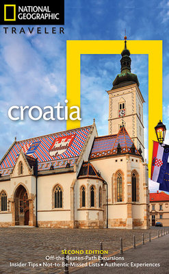 National Geographic Traveler: Croatia, 2nd Edition