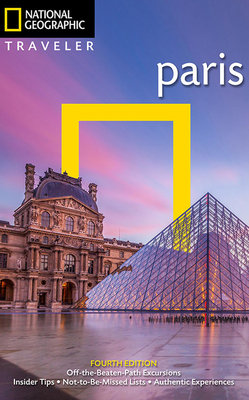 National Geographic Traveler: Paris, 4th Edition