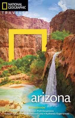 National Geographic Traveler: Arizona, 5th Edition