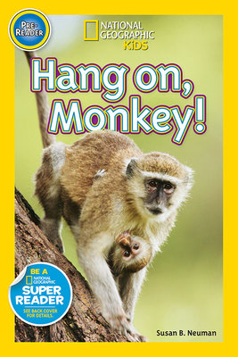 National Geographic Readers: Hang On Monkey!